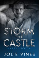 Storm the Castle (Marry the Scot #1) - Jolie Vines