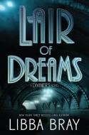 Lair of Dreams - Libba Bray