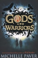Gods and Warriors - Michelle Paver