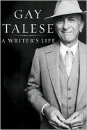 A Writer's Life - Gay Talese