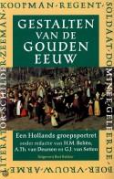 Gestalten van de gouden eeuw: Een Hollands groepsportret - A. Th. van Deursen, H. M Belien, G. J. van Setten