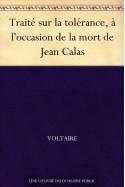 Traité sur la tolérance, à l'occasion de la mort de Jean Calas (French Edition) - Voltaire