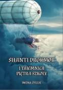 Shanti Drekmor i tajemnica piętra szkoły - Iwona Żyluk