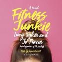 Fitness Junkie: A Novel - Lucy Sykes, Jo Piazza, Susan Bennett