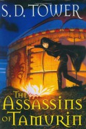 The Assassins of Tamurin - S. D. Tower