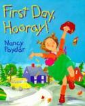 First Day, Hooray! - Nancy Poydar