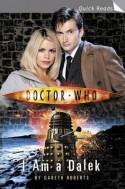 Doctor Who: I Am a Dalek - Gareth Roberts