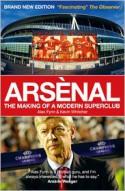 Arsènal. The Making of a Modern Superclub - Alex Fynn, Kevin Whitcher