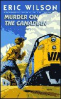 Murder on The Canadian - Eric Wilson