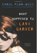 What Happened to Lani Garver - Carol Plum-Ucci