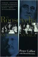 Roosevelts: An American Saga - Peter Collier, David Horowitz