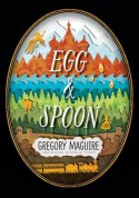 Egg and Spoon - Gregory Maguire