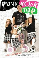 Punk Rock Dad: No Rules, Just Real Life - Jim Lindberg