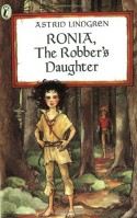 Ronia, the Robber's Daughter - Astrid Lindgren, Patricia Crampton, Trina Schart Hyman