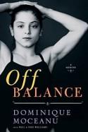 Off Balance: A Memoir - Dominique Moceanu, Teri Williams, Paul Williams