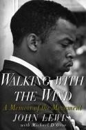 Walking with the Wind: A Memoir of the Movement - John Robert Lewis, Michael D'Orso