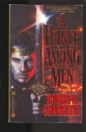 A Prince Among Men - Robert N. Charrette