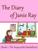 The Impossible Medallion (a tween time-travel story for ages 9-12) (The Diary of Janie Ray) - Lila Segal