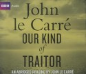 Our Kind of Traitor: An Abridged Reading by John le Carre - Full Cast, John le Carré