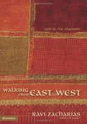 Walking from East to West: God in the Shadows - R.S.B. Sawyer, Ravi Zacharias
