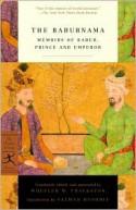 The Baburnama: Memoirs of Babur, Prince and Emperor - Wheeler M. Thackston, Ẓahīr ad-Dīn Muḥammad Bābur