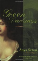 Green Darkness (Rediscovered Classics) - Anya Seton