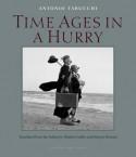 Time Ages in a Hurry - Antonio Tabucchi, Martha Cooley, antonio romani