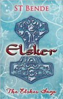 Elsker ( The Elsker Saga #1) - S.T. Bende