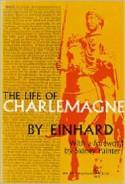 The Life of Charlemagne - Einhard, Sidney Painter, Samuel Epes Turner