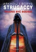 Trudno być Bogiem - Arkadij Strugacki, Borys Strugacki