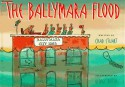 The Ballymara Flood: A Tale from Old Ireland - Chad Stuart, George Booth