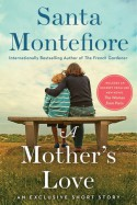 A Mother's Love: An Exclusive Short Story - Santa Montefiore