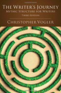 The Writers Journey: Mythic Structure for Writers, 3rd Edition - Christopher Vogler, Michele Montez