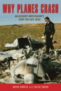 Why Planes Crash: An Accident Investigator Fights for Safe Skies - David Soucie, Ozzie Cheek