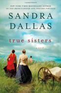 True Sisters - Sandra Dallas