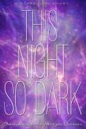 This Night So Dark - Amie Kaufman, Meagan Spooner