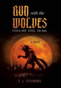 Run with the Wolves Volume One: The Pack - T. C. Tombs