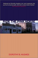 Ride the Pink Horse - Dorothy B. Hughes
