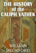 The History of Caliph Vathek - William Beckford Jr.