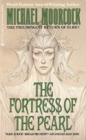 The Fortress of the Pearl - Michael Moorcock