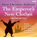 The Emperor's New Clothes and Other Fairy Tales - Derek Jacobi, Anne-Marie Duff, David Tennant, Penelope Wilton, Hans Christian Andersen
