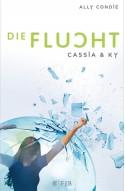 Cassia & Ky - Die Flucht - Stefanie Schäfer, Ally Condie