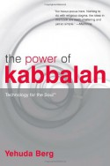 The Power of Kabbalah: Technology for the Soul - Yehuda Berg