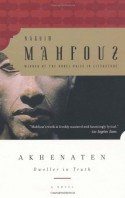 Akhenaten: Dweller in Truth - Naguib Mahfouz, Tagreid Abu-Hassabo