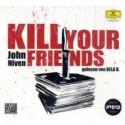 Kill Your Friends - John Niven, Bela B.