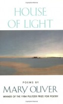 House of Light - Mary Oliver