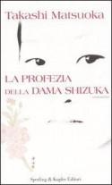 La profezia della dama Shizuka - Takashi Matsuoka, Chiara Brovelli