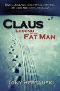 Claus: Legend of the Fat Man - Tony Bertauski