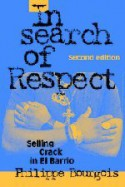 In Search of Respect: Selling Crack in El Barrio (Structural Analysis in the Social Sciences) - Philippe Bourgois