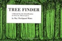 Tree Finder: A Manual for the Identification of Trees by Their Leaves - May Theilgaard Watts